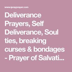 Deliverance Prayers, Self Deliverance, Soul ties, breaking curses & bondages - Prayer of Salvation 2011-2025 - IPPFoundation Gold LTD - IPRAYPRAYER