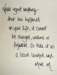 Never Regret, Move On, Life's Too Short, So Be Happy : )