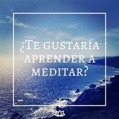Aprende a meditar y cambia tu vida.