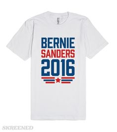 Bernie Sanders 2016 | Show your allegiance to the real best option for the 2016 election with this Bernie Sanders 2016 t shirt! Sanders is the best Democratic candidate there is, so take this opportunity to educate those around you before the election rolls around! #Skreened