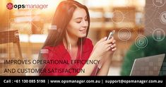 opsmanager improves operational efficiency and customer satisfaction.