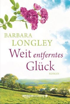 Weit entferntes Glück eBook: Barbara Longley, Barbara Ostrop: Amazon.de: Kindle-Shop
