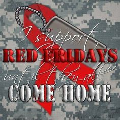 Remember Everyone Deployed Wear Red On Friday, Red Friday, Military Mom, Military Families, Military Crafts, Army Family, Military Deployment, Military Veterans, Remember Everyone Deployed