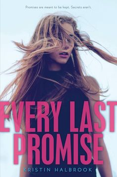 Every Last Promise by Kristin Halbrook | 17 YA Novels That Are Definitely Morally Complicated