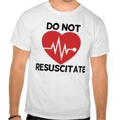 Do not resuscitate shirt T Shirt, Hoodie Sweatshirt