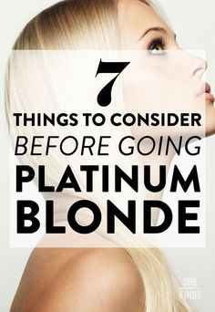 7 Things To Consider Before Going Platinum Blonde