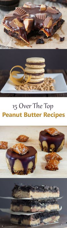15 over-the-top Peanut Butter recipes. Recipes for all sorts of peanut butter desserts from peanut butter cake, to cookies, cheesecake, brownies, and more.