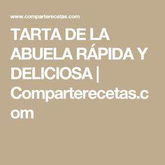 TARTA DE LA ABUELA RÁPIDA  Y DELICIOSA | Comparterecetas.com