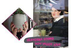 """Franziska Schmid von Veggie Love: """"Ich bin null militant, aber für mich sehr entschieden so zu leben."""""""
