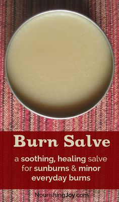 A soothing and healing burn salve for sunburns and minor everyday burns | NourishingJoy.com