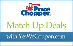 Price Chopper Matchups — Yes We Coupon - And So Can You!