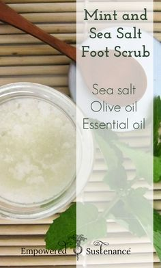 Mint and Sea Salt Foot Scrub - Empowered Sustenance - Mint and sea salt foot scrub recipe - Beauty Care, Diy Beauty, Beauty Stuff, Beauty Tips, Soften Feet, Homemade Scrub, Homemade Facials, Homemade Beauty Products, Lush Products
