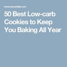 50 Best Low-carb Cookies to Keep You Baking All Year