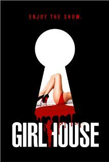 Girl House (2014) - A HALLOWEEN-style slasher for the digital age, it follows a beautiful young college student who, needing money for tuition, moves into a house that streams content to an X-rated website. ...