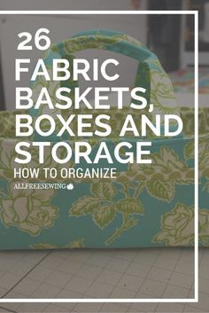 26 FREE Fabric Baskets, Boxes and Storage fabricstoragebaskets Fabric Box Pattern, Sewing Pattern Storage, Box Patterns, Bag Patterns To Sew, Sewing Patterns, Easy Sewing Projects, Sewing Crafts, Sewing Tips, Sewing Ideas