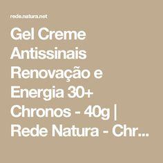 5fc8a4debe4 Gel Creme Antissinais Renovação e Energia 30+ Chronos - 40g