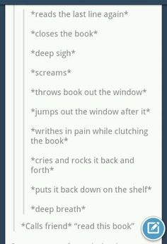 The emotional stages of a really good book. This is soo accurate.