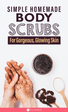 10 Simple Homemade Body Scrubs For Gorgeous, Glowing Skin Homemade Body Butter, Homemade Skin Care, Diy Skin Care, Natural Body Scrub, Diy Body Scrub, Natural Skin Care, Whitening Body Scrub, Skin Whitening, Anti Aging