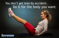 Work for the body you want! Stay motivated and commit to transforming your body. You'll #FeelBetter!