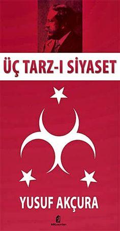 Yusuf Akçura ''Üç Tarz-ı Siyaset'' ePub ebook PDF ekitap indir - e-Babil Kütüphanesi