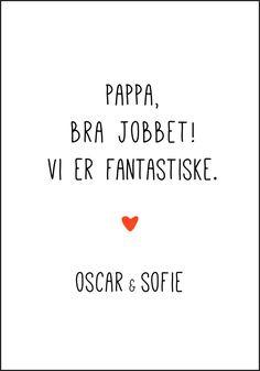 Pappa bra jobbet - vi er fantastiske. Plakat med eget navn fra Plakatbar.no Company Logo, Bra, Brassiere, Bra Tops