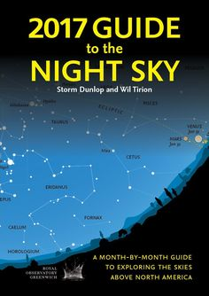 2017 Guide to the Night Sky: A Month-by-month Guide to Exploring the Skies Above North America by Storm Dunlop, Wil Tirion. Here's the perfect guidebook for all sky events in 2017--including the rare full solar eclipse that will be visible in North America on August 21. Monthly star charts and diagrams, moon calendars, meteor showers, sky and constellation maps, and so much more. A must-have resource for backyard astronomers or anyone with an interest in the cosmos. Softcover. 96 pages.