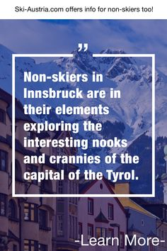 Austria's Best Resorts for Non-Skiers Innsbruck, Salzburg, Austrian Ski Resorts, Ski Austria, Ski Slopes, Skiers, Nook And Cranny, Best Resorts, Nooks