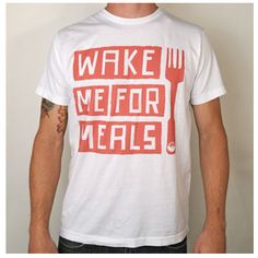 Men's Wake Me For Meals T-Shirt  By: PalmerCash