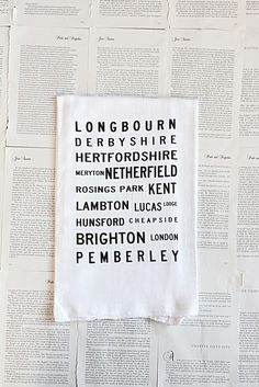 locations from Pride & Prejudice on a dishtowel. Look how lovely! -- YAY PINTEREST! My Secret Santa saw this on one of my Pinterest boards and got it for me. love love love!