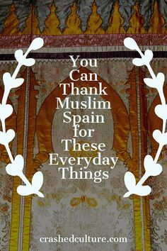 Hundreds of years ago, Spain was home to the most brilliant Muslims in the world. Muslim Spain created products that we couldn't survive without today.