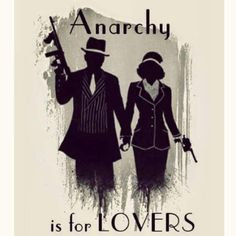 bonnie and clyde shirts Anarchy is for lovers