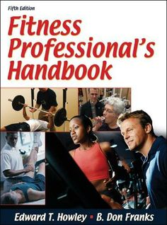 #FitnessProfessionalsHandbook 5th Edition by Edward T. Howley, B. Don Franks