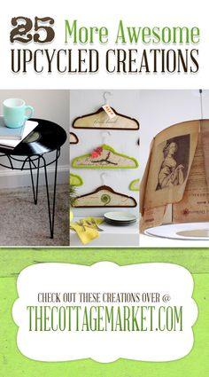 25 MORE Awesome Upcycled DIY Projects