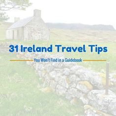 Thirty-one helpful lessons I've learned, so you can have the perfect first (or tenth!) trip to Ireland.