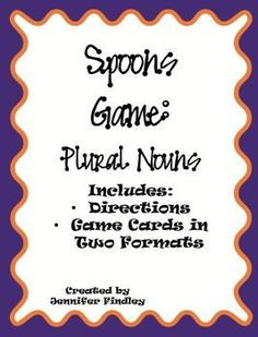 ~~Revamped Spoons Game~~ Check it out! Modeled after the popular card game, this is a Spoons Game for plural nouns. In this file, you will ...
