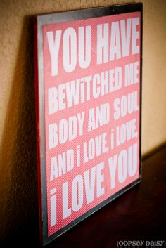 I so want this!!! Pride and Prejudice Quote Board I love this part in pride and prejudice!!!