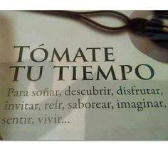 Tómate tu tiempo.....