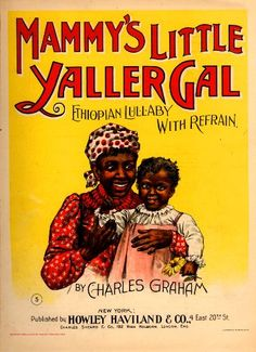 WONDERFUL A4 GLOSSY PRINT - 'MAMMY'S LITTLE YALLER GAL' - CIRCA 1897 (A4 PRINTS - VINTAGE SHEET MUSIC / SONG BOOK COVERS) by Unknown http://www.amazon.co.uk/dp/B004IZRTQG/ref=cm_sw_r_pi_dp_Ec3ovb0AH925Z