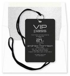 Great idea, not just for a 21st birthday invitation, but any theme party... VIP pass!