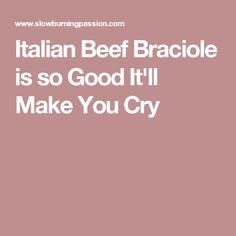 Italian Beef Braciole is so Good It'll Make You Cry