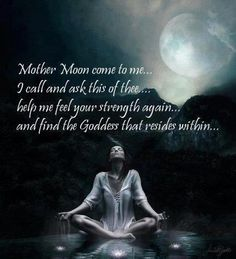 mother moon come to me...