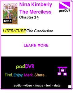 #LITERATURE #PODCAST  Nina Kimberly The Merciless (Classic)    Chapter 24    LISTEN...  http://podDVR.COM/?c=7475cb7d-faef-5d29-fde9-66ee840100b1