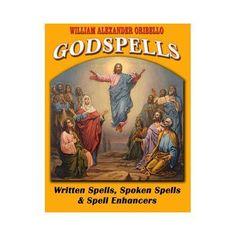 Godspells: Written Spells, Spoken Spells & Enhancers by William Oribello                                                 H558-BGODWRI