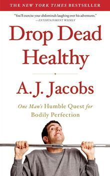 Drop Dead Healthy: One Man's Humble Quest for Bodily Perfection - One Man's Humble Quest for Bodily Perfection by A. J. Jacobs. Find it on Kobo: http://www.kobobooks.com/ebook/Drop-Dead-Healthy-One-Mans/book-y1F0B4LrGEK_cZv-Dbyw4w/page1.html #kobo #ebooks #fitness