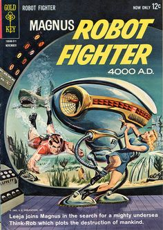 "Magnus, Robot Fighter #4, November 1963. ""Menace from the Depths"" Cover art by Russ Manning."