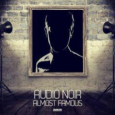 Audio Noir - Almost Famous | My Debut Album on Bonzai Progressive!
