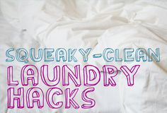 30 Squeaky-Clean Laundry Hacks (Got stains?  Ink, grease, tomato-based, yellow perspiration and more are covered hear)