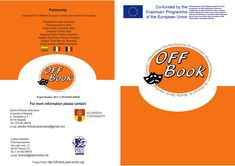 The OFF-Book project is funded by the European Commission, with the aims to promote school inclusiveness and the mutual understanding among different cultures and to contribute to the prevention of early school leaving. http://off-book.pixel-online.org