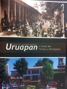 Uruapan, a través del tiempo y del espacio, del Prof. Francisco Hurtado Mendoza, Morevallado Editores.