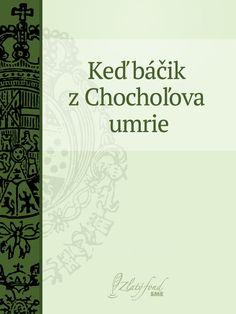 Slovak Book Covers - Martin Kukučín - KEĎ BÁČIK ZCHOCHOĽOVA UMRIE (When Bacik from Chocholov Dies)